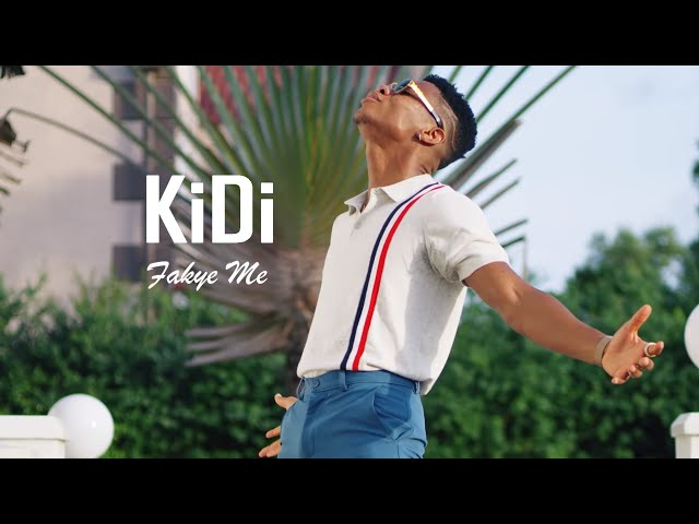 KiDi ft Medikal - Fakye Me (Official Video)