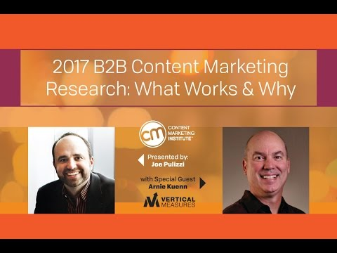 2017 B2B Content Marketing Research  What Works & Why