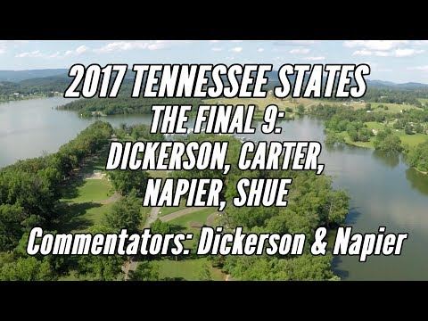 2017 Tennessee States: Final 9 (Dickerson, Carter, Napier, Shue) (COMMENTARY - Dickerson/Napier)