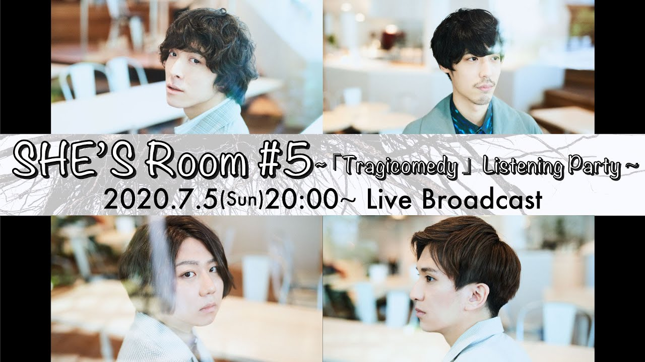SHE'S Room #5 ~「Tragicomedy」Listening Party~