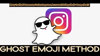 How to find Someone's Instagram Account Using their Snapchat?|| Interesting Ghost Emoji Method