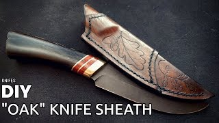 "Leatherwork - An ""Oak"" Sheath For My Knife"