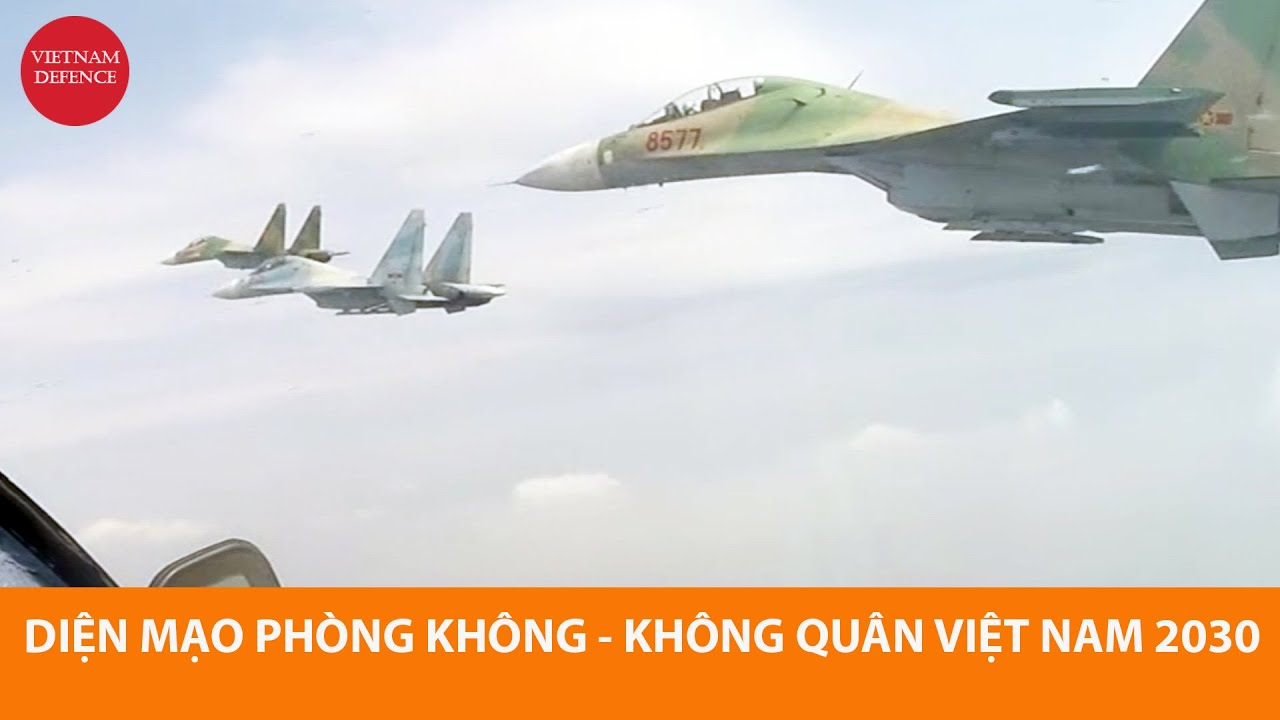 Sức mạnh Phòng không Không quân Việt Nam năm 2030 - Đang tính mua sắm lớn, coi hàng nào