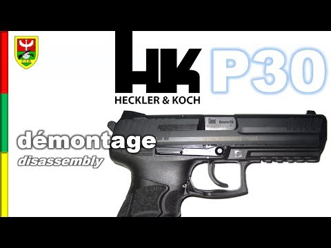 Démontage Heckler & Koch HK P30 9mm - Disassembly