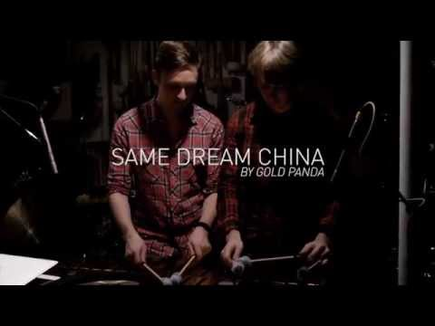 WILLO: Same Dream China by Gold Panda