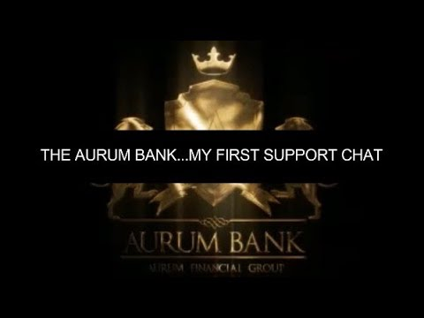 THE AURUM BANK GROUP - My First Support Chat