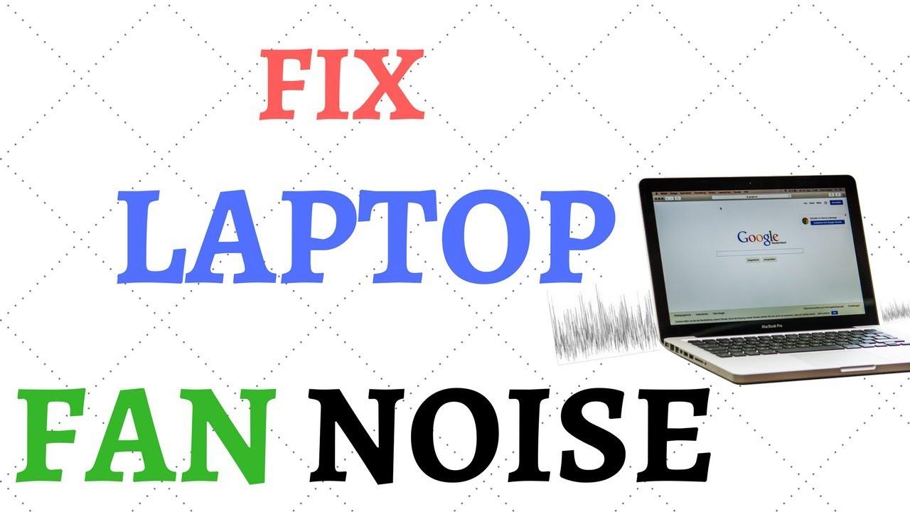 How To Fix Noisy Laptop Cpu Fan Core I5 7200u Windows 10 How
