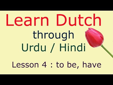 Learn Dutch through Hindi Urdu, lesson 4, to be and have in dutch with pronouns