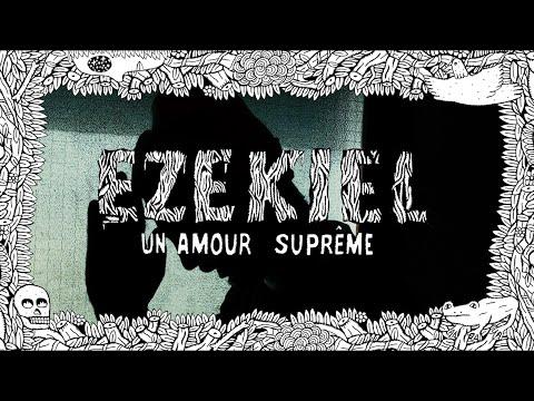Youtube: Un Amour Suprême (Ezekiel EP) – Mèche Courte I
