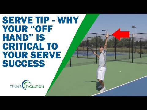 "TENNIS SERVE TIP - Why Your ""Off Hand"" Is Critical To Your Tennis Serve"