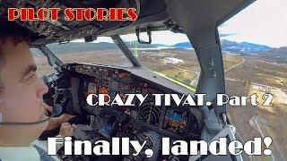 Pilot stories: CrazyTivat Part II. FInally, landed.