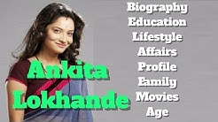 Ankita Lokhande Biography | Age | Family | Affairs | Movies | Education | Lifestyle and Profile