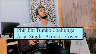 Gambar cover Phir Bhi Tumko Chaahunga | Half Girlfriend | Arijit Singh | Mithoon | Cover By Gaurav