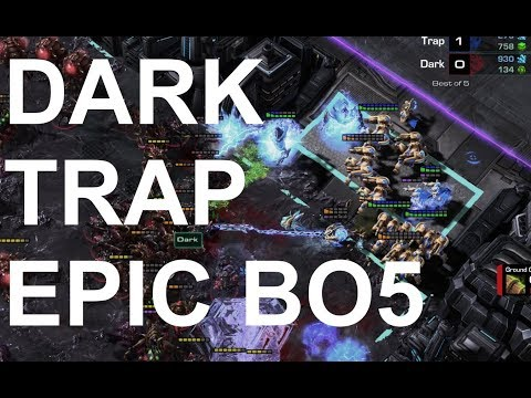 EPIC - Dark (Z) v Trap (P) BEST OF 5 - StarCraft2 - Legacy of the Void 2018