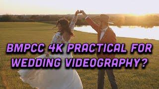 BMPCC 4K Good for Wedding Filmmaking?
