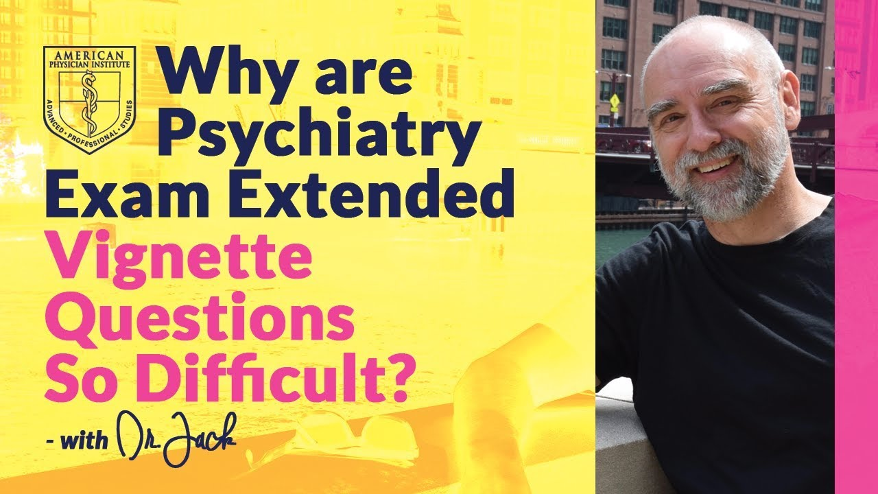 VIDEO: Why are Psychiatry Exam Extended Vignette Questions