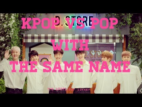 KPOP VS POP WITH THE SAME NAME #1 (HD)