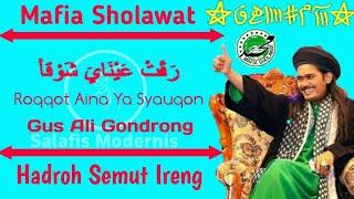Sholawat Roqqot Aina Ya Syauqon Gus Ali Gondrong MAFIA SHOLAWAT lirik