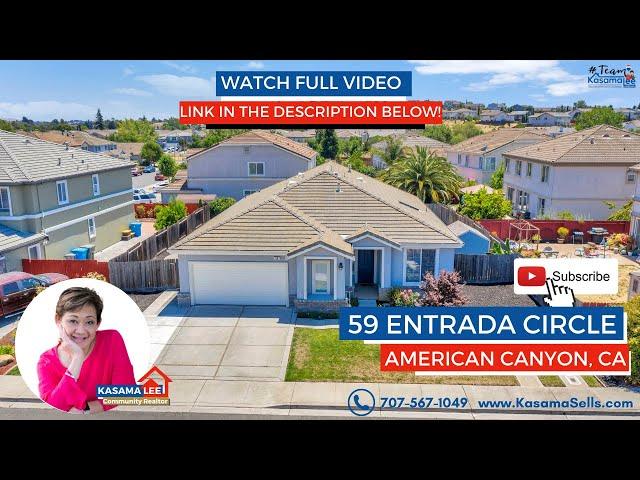 59 Entrada Circle, American Canyon, CA 94503 - Kasama Lee, Realtor