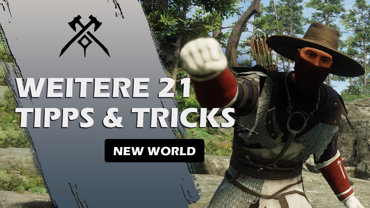 New World - Weitere 21 Tipps & Tricks für Beginner!