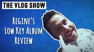 Vlog Show - Regine's Low Key Album Review