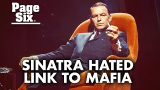 Frank Sinatra hated being linked to mobsters | Page Six Celebrity News