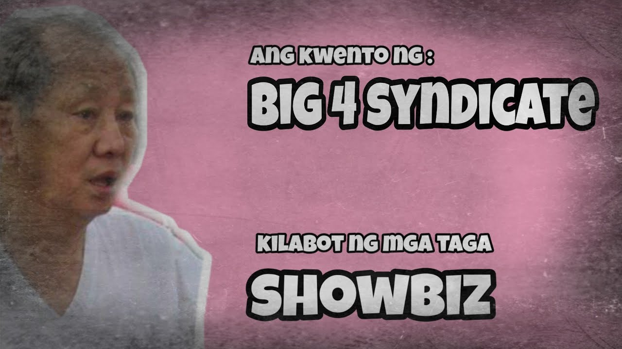Ang kasaysayan ng sindikato sa likod ng showbiz   Kwento ng BIG FOUR SYNDICATE