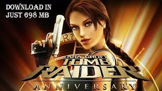 HOW TO DOWNLOAD TOMB RAIDER ANNIVERSARY FOR PC IN JUST 698 MB