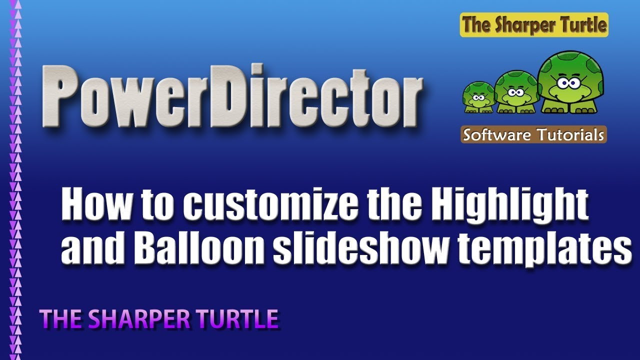 powerdirector slideshow templates download - powerdirector how to customize the highlight and balloon