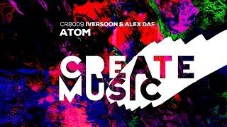 Iversoon & Alex Daf - Atom