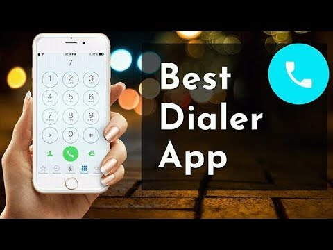 Best Smartphone Dialer App For Android Mobile 2018.