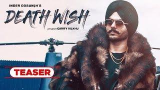 Song Teaser ► Death Wish Inder Dosanjh Releasing on 27 July 2019