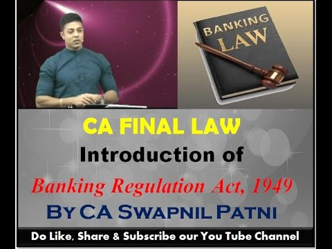 CA Final Allied Law- Introduction of Banking Regulation Act, By CA Swapnil Patni For may 2017