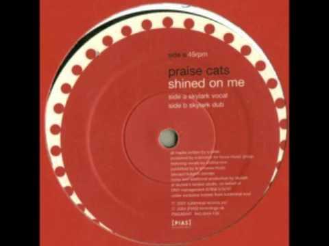 Praise Cats ft Andrea Love - Shined On Me (Skylark Remix)
