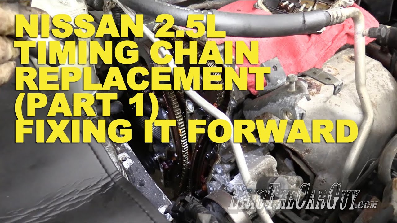 Nissan 25l Timing Chain Replacement Part 1 Fixing It Forward Qr20 Wiring Diagram