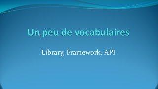 Library, Framework, API - Un peu de vocabulaires