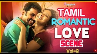 Tamil Romantic Movies | Love Scenes | Vol 2 | Latest Tamil Movies | Madras | Anegan