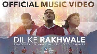 DIL KE RAKHWALE - Praveen Raj & Priyanka Raj (The Bridge House) feat. Sheldon Bangera   4K