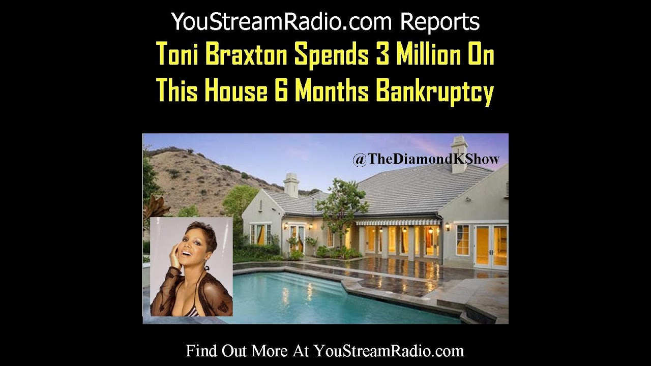 Toni Braxton Spends 3 Million On House 6 Months After Bankruptcy