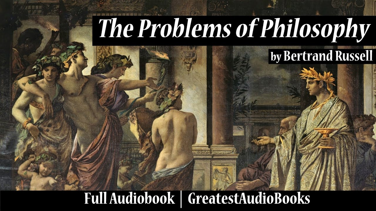betrand russell the problems of philosophy A lively and still one of the best introductions to philosophy, this book pays off both a closer reading for students and specialists, and a casual reading for the general public.