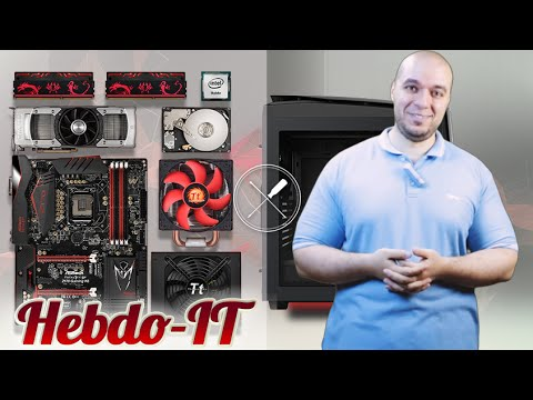 Guide montage PC - Hebdo IT Par Lahlou industrie Ep04/S01