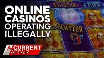 Online gambling sites operating illegally in Australia | A Current Affair
