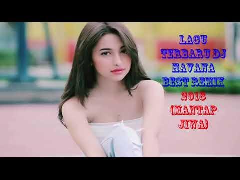 lagu terbaru Dj Havana Best Remix 2018 Mantap Jiwa