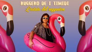 Video Ruggero de i Timidi - L'estate del reggaeton (Video) download MP3, 3GP, MP4, WEBM, AVI, FLV November 2018