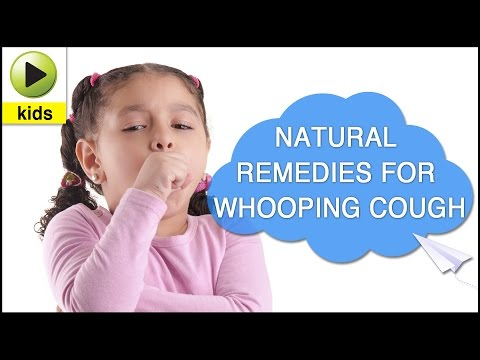 Kids Health: Whooping Cough - Natural Home Remedies for Whooping Cough