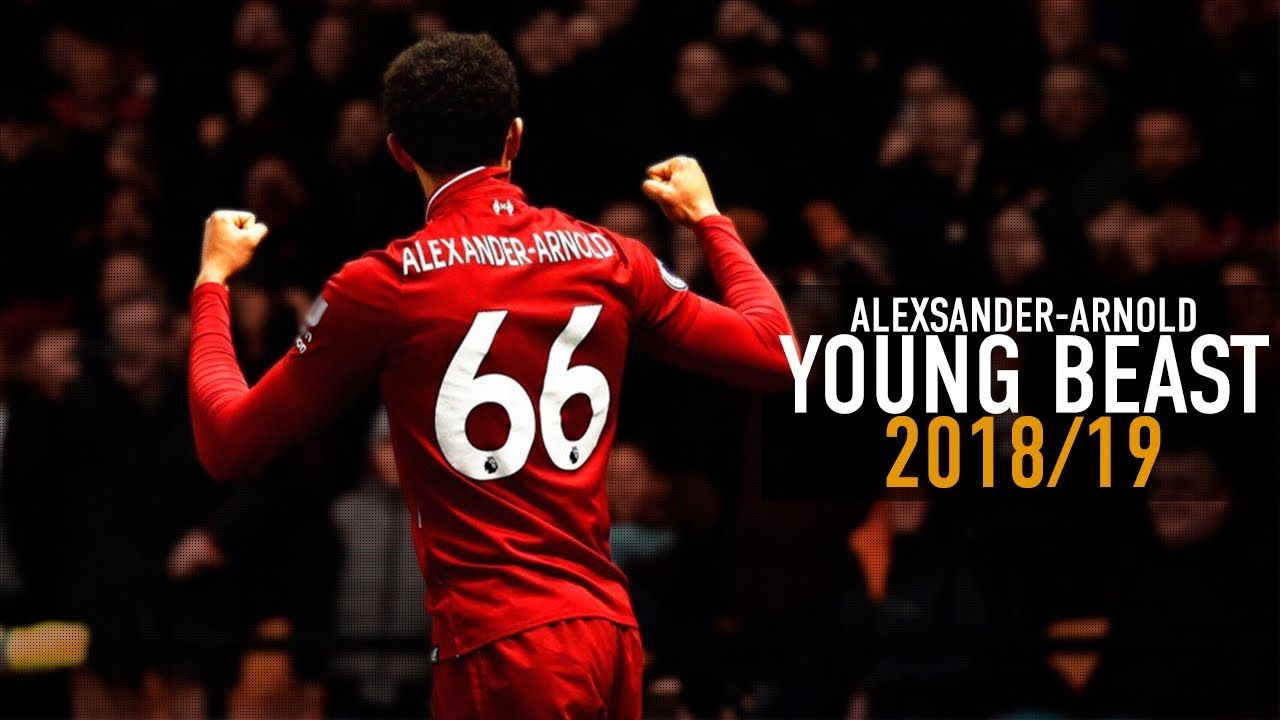 finest selection 83d9b cff85 Trent Alexander-Arnold - Young Beast - Goals, Skills & Passes 2018/19 | HD