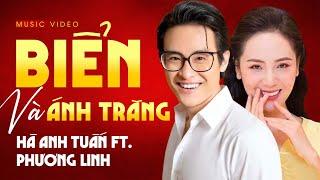Hà Anh Tuấn ft. Phương Linh - BIỂN VÀ ÁNH TRĂNG