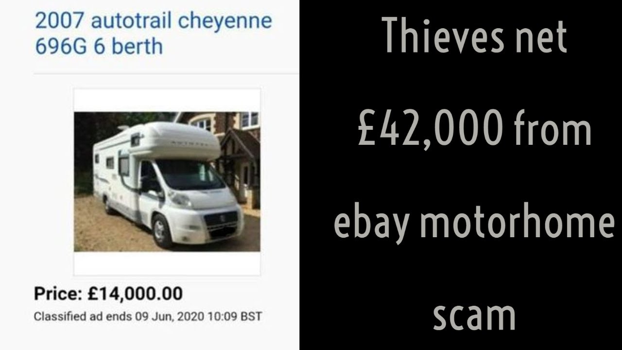 Thieves Net 42k From Ebay Motorhome Scam Available Today