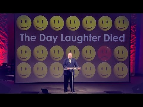 """The Day Laughter Died"" – Pastor Raymond Woodward"