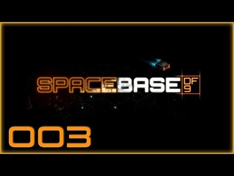 Spacebase DF-9 - #003 'Let's do it right'